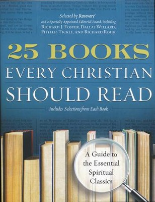 25 Books Every Christian Should Read: A Guide to the Essential Spiritual CLassics  -     By: Renovare