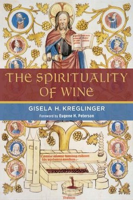 The Spirituality of Wine - eBook  -     By: Gisela Kreglinger