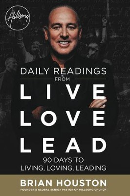 Daily Readings from Live Love Lead: 90 Days to Living, Loving, Leading - eBook  -     By: Brian Houston