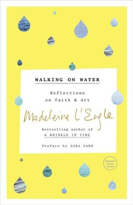 Walking on Water: Reflections on Faith and Art - eBook  -     By: Madeleine L'Engle