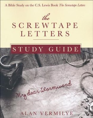 The Screwtape Letters Study Guide: A Bible Study on the C.S. Lewis Book the Screwtape Letters  -     By: Alan Vermilye