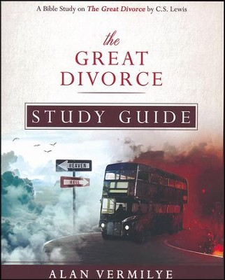 The Great Divorce Study Guide: A Bible Study on the Great Divorce by C.S. Lewis  -     By: Alan Vermilye