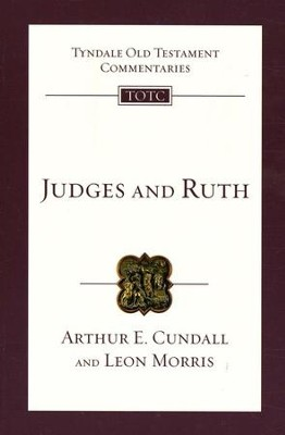 Judges & Ruth: Tyndale Old Testament Commentary [TOTC]   -     By: Arthur E. Cundall, Leon Morris