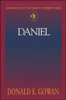 Daniel: Abingdon Old Testament Commentary   -     By: Donald E. Gowan