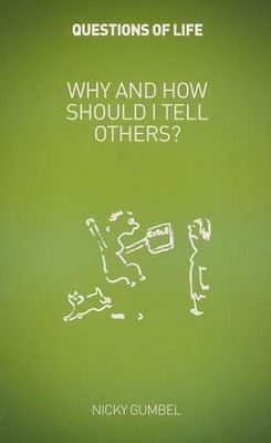 Why and How Should We Tell Others? Booklet   -     By: Nicky Gumbel