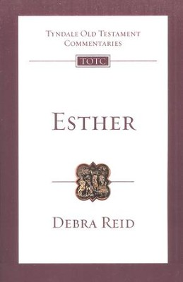 Esther: Tyndale Old Testament Commentary [TOTC]   -     By: Debra Reid