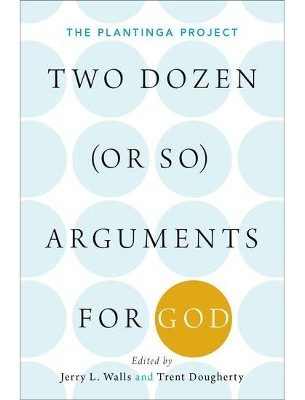 Two Dozen (or So) Arguments for God   -     By: Jerry Walls