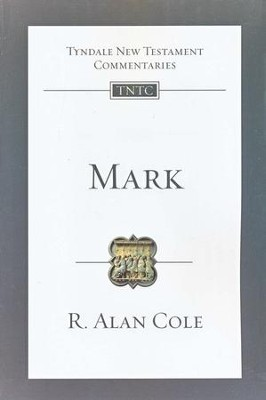 Mark: Tyndale New Testament Commentary [TNTC]  -     By: R. Alan Cole