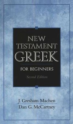 New Testament Greek for Beginners, Second Edition   -     By: J. Gresham Machen