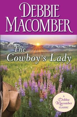 The Cowboy's Lady / Digital original - eBook  -     By: Debbie Macomber