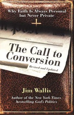 Call to Conversion: Why Faith Is Always Personal and Never Private  -     By: Jim Wallis