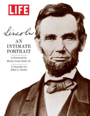 LIFE Lincoln: An Intimate Portrait - eBook  -     By: Henry Louis Gates