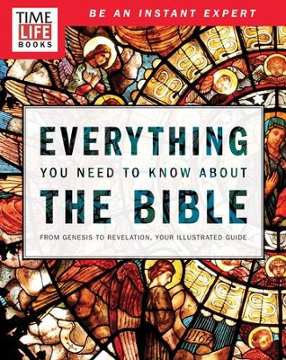 TIME-LIFE Everything You Need To Know About the Bible: From Genesis to Revelation, Your Illustrated Guide - eBook  -