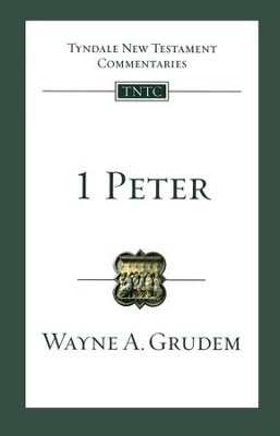 1 Peter: Tyndale New Testament Commentary [TNTC]  -     By: Wayne Grudem