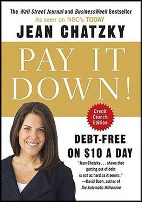 Pay It Down! From Debt to Wealth on 10 Dollars a Day  -     By: Jean Chatzky