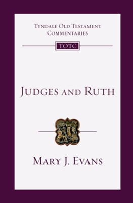 Judges and Ruth: Tyndale Old Testament Commentary [TOTC]   -     By: Mary J. Evans