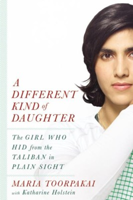 A Different Kind of Daughter: The Girl Who Hid from the Taliban in Plain Sight - eBook  -     By: Maria Toorpakai, Katharine Holstein