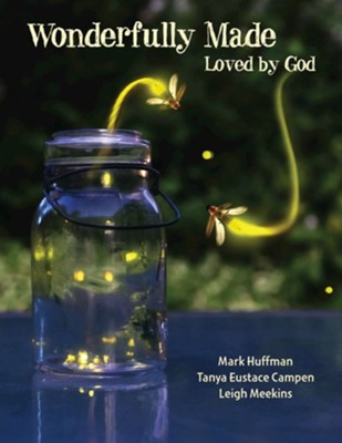 Wonderfully Made - Participant Workbook  -     By: Mark Richardson Huffman, Tanya Eustace Campen, Leigh Meekins