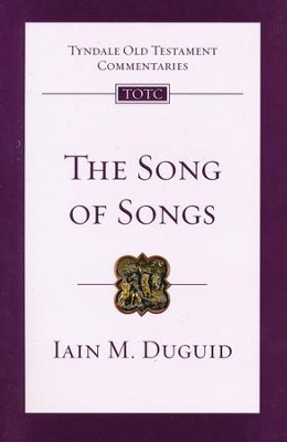 The Song of Songs: Tyndale Old Testament Commentary [TOTC]   -     By: Iain Duguid