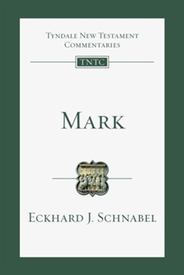 Mark: Tyndale New Testament Commentaries  -     By: Eckhard J. Schnabel