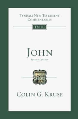 John, Revised edition: Tyndale New Testament Commentary [TNTC]  -     By: Colin G. Kruse