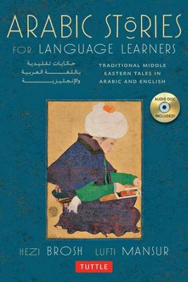 Arabic Stories for Language Learners: Traditional Middle-Eastern Tales In Arabic and English  -     By: Hezi Brosh, Lutfi Mansur