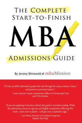 Complete Start-to-Finish MBA Admissions Guide - eBook  -     By: Jeremy Shinewald