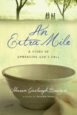 An Extra Mile, Book 4   -     By: Sharon Garlough Brown