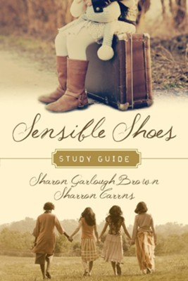 Sensible Shoes Study Guide  -     By: Sharon Garlough Brown, Sharron Carrns