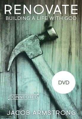 Renovate DVD: Building a Life with God  -     By: Jacob Armstrong