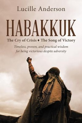 Habakkuk: The Cry of Crisis the Song of Victory - eBook  -     By: Lucille Anderson