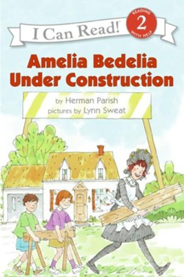 Amelia Bedelia Under Construction  -     By: Herman Parish     Illustrated By: Lynn Sweat