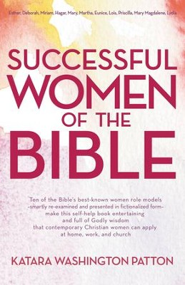Successful Women of the Bible - eBook  -     By: Katara Washington Patton
