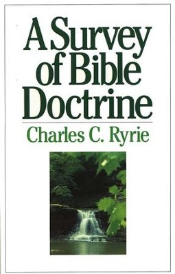 A Survey of Bible Doctrine    -     By: Charles C. Ryrie