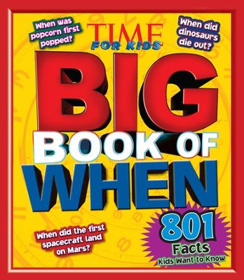 TIME For Kids Big Book of WHEN: 801 Facts Kids Want to Know - eBook  -