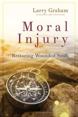 Moral Injury: Restoring Wounded Souls - eBook  -     By: Larry Graham