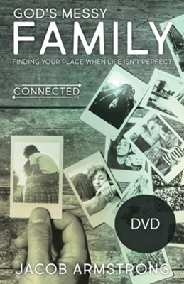 God's Messy Family: Finding Your Place When Life Isn't Perfect - DVD  -     By: Jacob Armstrong