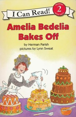 Amelia Bedelia Bakes Off  -     By: Herman Parish     Illustrated By: Lynn Sweat