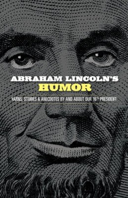 Abraham Lincoln's Humor  -     By: John Grafton
