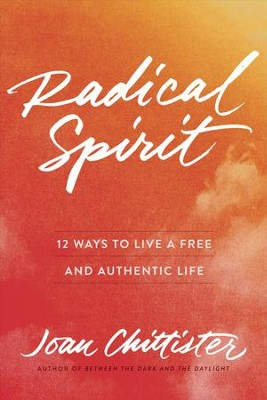 Radical Freedom: A Guide to Authentic Living - eBook  -     By: Sister Joan Chittister