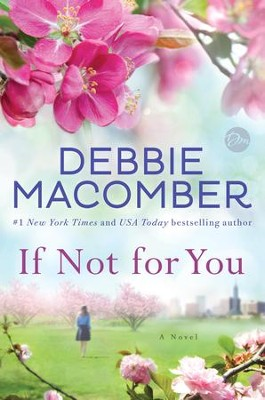 If Not for You: A Novel - eBook  -     By: Debbie Macomber