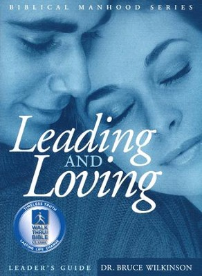 Leading And Loving, Leader's Guide  -     By: Bruce Wilkinson