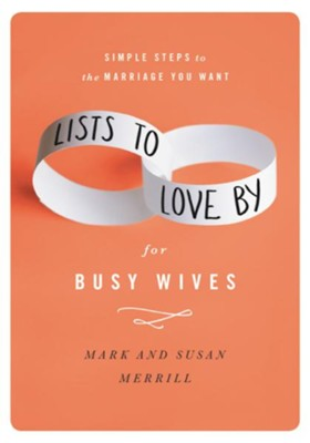 Lists to Love By for Busy Wives - eBook   -     By: Mark Merrill, Susan Merrill