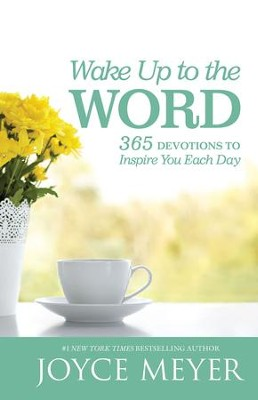 Wake Up to the Word: 365 Devotions to Inspire You Each Day - eBook  -     By: Joyce Meyer