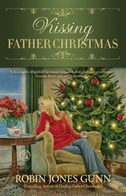 Kissing Father Christmas: A Novel - eBook  -     By: Robin Jones Gunn