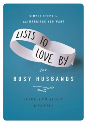 Lists to Love By for Busy Husbands - eBook  -     By: Mark Merrill, Susan Merrill