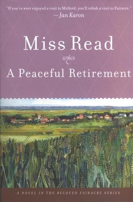 A Peaceful Retirement  -     By: Miss Read