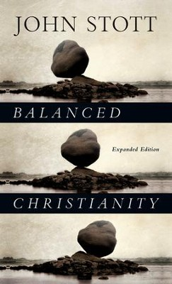 Balanced Christianity  -     By: John Stott