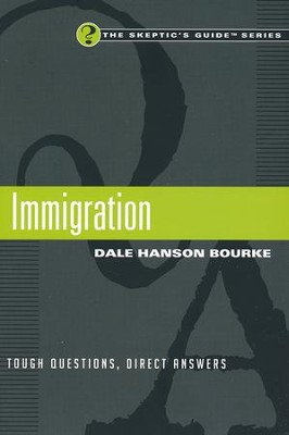 Immigration: Tough Questions, Direct Answers  -     By: Dale Hanson Bourke