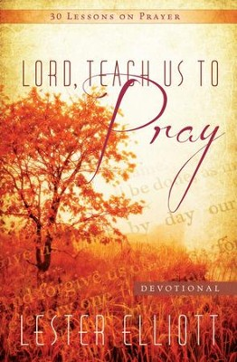 Lord, Teach Us To Pray  -     By: Lester Elliott